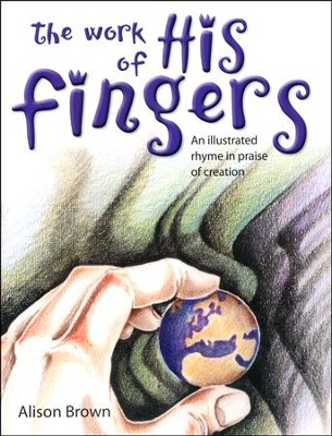 The Work of His Fingers  -     By: Alison Brown