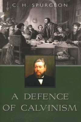 A Defence of Calvinism   -     By: Charles H. Spurgeon