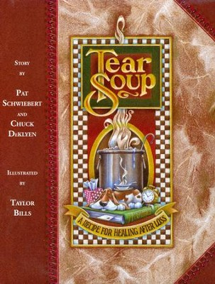 Tear Soup: A Recipe for Healing After Loss  -     By: Pat Schwiebert, Chuck DeKlyen     Illustrated By: Taylor Bills