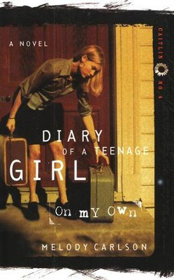 Diary of a Teenage Girl Series, Caitlin #4: On My Own   -     By: Melody Carlson