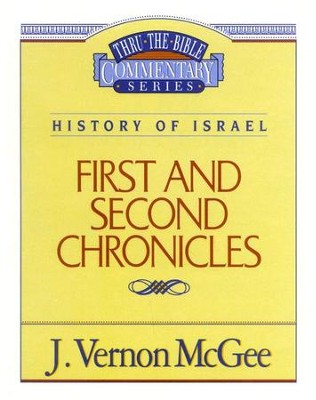 First and Second Chronicles: Thru the Bible   -     By: J. Vernon McGee