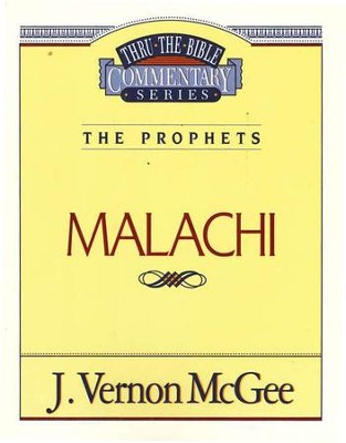 Malachi - Thru the Bible   -     By: J. Vernon McGee