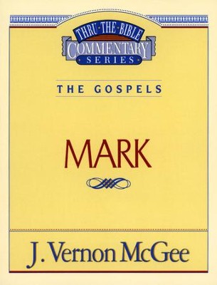 Mark - Thru the Bible   -     By: J. Vernon McGee