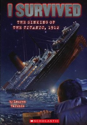I Survived The Sinking of the Titanic, 1912   -     By: Lauren Tarshis