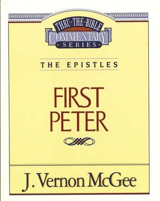 First Peter: Thru the Bible   -     By: J. Vernon McGee