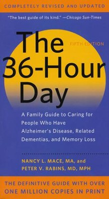 The 36-Hour Day: A Family Guide to Caring for People Who Have Alzheimer Disease, Related Dementias, and Memory Loss  -     By: Nancy L. Mace, Peter V. Rabins