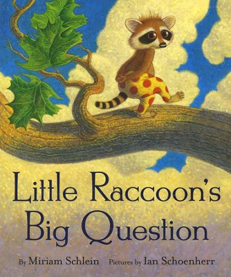 Little Raccoon's Big Question   -     By: Miriam Schlein     Illustrated By: Ian Schoenherr