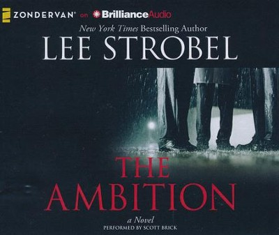 The Ambition: A Novel - unabridged audiobook on CD  -     By: Lee Strobel