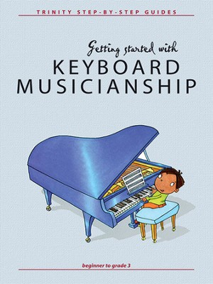 Getting Started with Keyboard Musicianship  -     By: Nicholas Keyworth