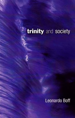 Trinity and Society  -     By: Leonardo Boff, Paul Burns