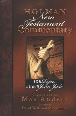 I&II Peter, I, II, & III John, and Jude: Holman New Testament Commentary [HNTC]  -     By: Max Anders