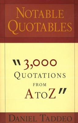 Notable Quotes 3000 Quotations from A to Z  -     By: Daniel Taddeo