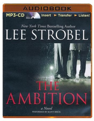 The Ambition: A Novel - unabridged audiobook on MP3-CD  -     By: Lee Strobel