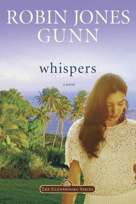 Whispers, Glenbrooke Series #2   -     By: Robin Jones Gunn