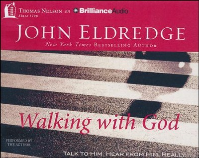 Walking with God: Talk to Him. Hear from Him. Really. - unabridged audiobook on CD  -     By: John Eldredge