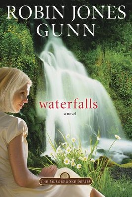 Waterfalls, Glenbrooke Series #6   -     By: Robin Jones Gunn
