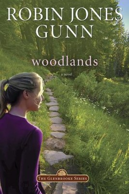 Woodlands, Glenbrooke Series #7   -     By: Robin Jones Gunn