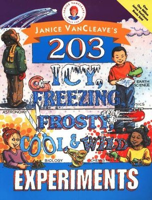 Janice VanCleave's 203 Icy, Frosty, Cool and Wild Experiments  -     By: Janice VanCleave