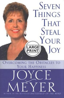Seven Things That Steal Your Joy-Large Print   -     By: Joyce Meyer