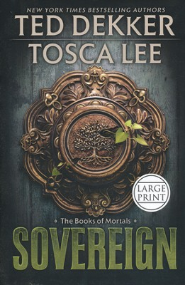 Sovereign, Books of Mortals Series #3, Large Print   -     By: Ted Dekker, Tosca Lee