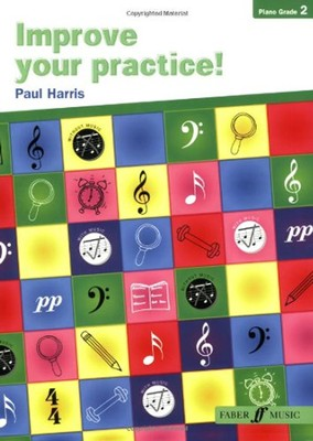 Improve Your Practice! Piano, Grade 2  -     By: Paul Harris