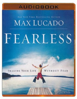 Fearless: Imagine Your Life Without Fear - Abridged audiobook on MP3-CD  -     By: Max Lucado