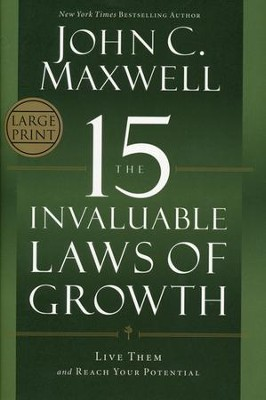 The 15 Invaluable Laws Of Growth: Live Them And Reach Your Potential Large Print  -     By: John Maxwell