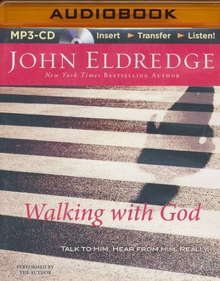 Walking with God: Talk to Him. Hear from Him. Really. - unabridged audiobook on MP3-CD  -     By: John Eldredge