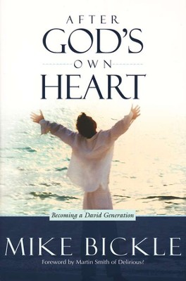 After God's Own Heart: Falling in Love With a God Who Loves Me  -     By: Mike Bickle