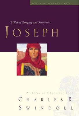 Joseph: A Man of Integrity and Forgiveness - eBook  -     By: Charles R. Swindoll