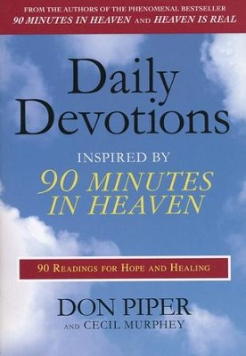 Daily Devotions Inspired by 90 Minutes in Heaven  -     By: Don Piper