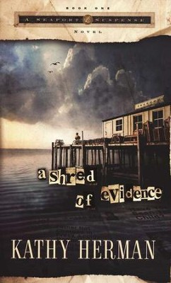 A Shred of Evidence, Seaport Suspense Series #1   -     By: Kathy Herman