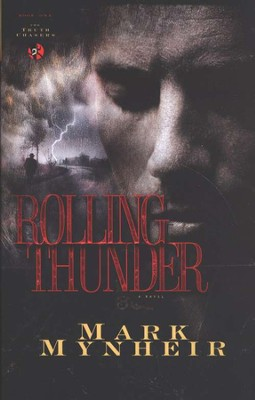 Rolling Thunder, Truth Chasers Series #1   -     By: Mark Mynheir