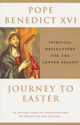 Journey to Easter: Spiritual Reflections for the Lenten Season  -     By: Pope Benedict XVI