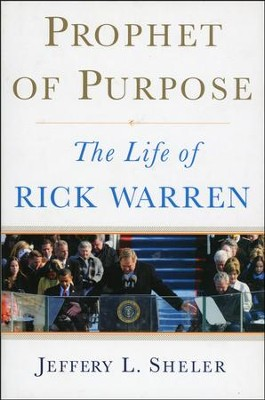 Prophet of Purpose: The Life of Rick Warren - Slightly Imperfect  -     By: Jeffrey L. Sheler
