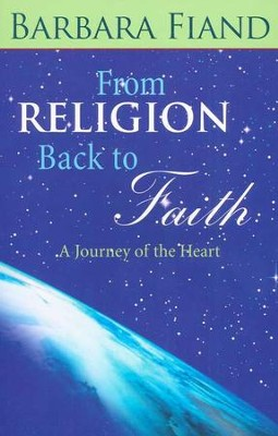 From Religion Back to Faith: A Journey for the Heart   -     By: Barbara Fiand