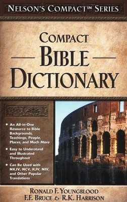 Nelson's Compact Bible Dictionary   -     Edited By: Ronald F. Youngblood     By: Ronald F. Youngblood