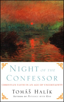 Night of the Confessor: Christian Faith in an Age of Uncertainty  -     By: Tomas Halik