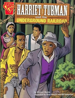 Harriet Tubman and the Underground Railroad  -