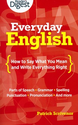 Everyday English: How to Say What You Mean and Write Everything Right  -     By: Patrick Scrivenor