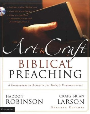 The Art and Craft of Biblical Preaching: A Comprehensive Resource for Today's Communicators  -     Edited By: Craig Brian Larson     By: Haddon W. Robinson