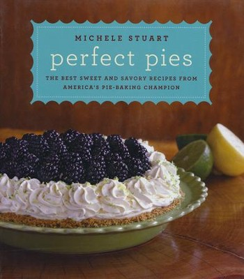 Perfect Pies  -     By: Michele Stuart