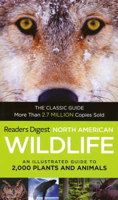 North American Wildlife: An Illustrated Guide to 2,000 Plants and Animals  -     By: Editors of Readers Digest