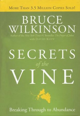 Secrets of the Vine: Breaking Through to Abundance   -     By: Bruce Wilkinson