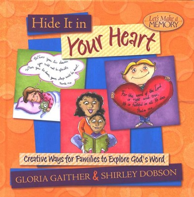 Hide It in Your Heart  -     By: Gloria Gaither, Shirley Dobson