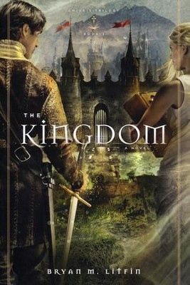 The Kingdom, Chiveis Trilogy #3  -     By: Bryan M. Litfin