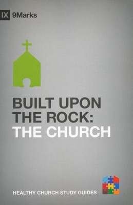 Built upon the Rock: The Church  -     By: Bobby Jamieson