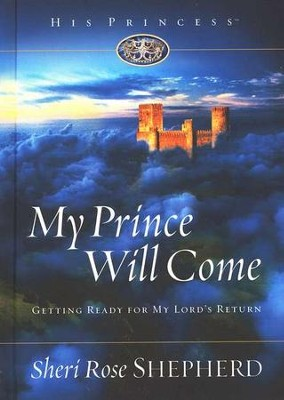 My Prince Will Come  -     By: Sheri Rose Shepherd