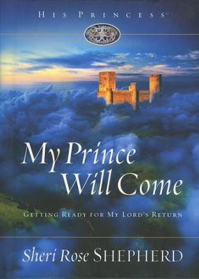 My Prince Will Come (slightly imperfect)   -     By: Sheri Rose Shepherd