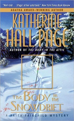 The Body in the Snowdrift, Volume 15, A Faith Fairchild Mystery  -     By: Katherine Hall Page